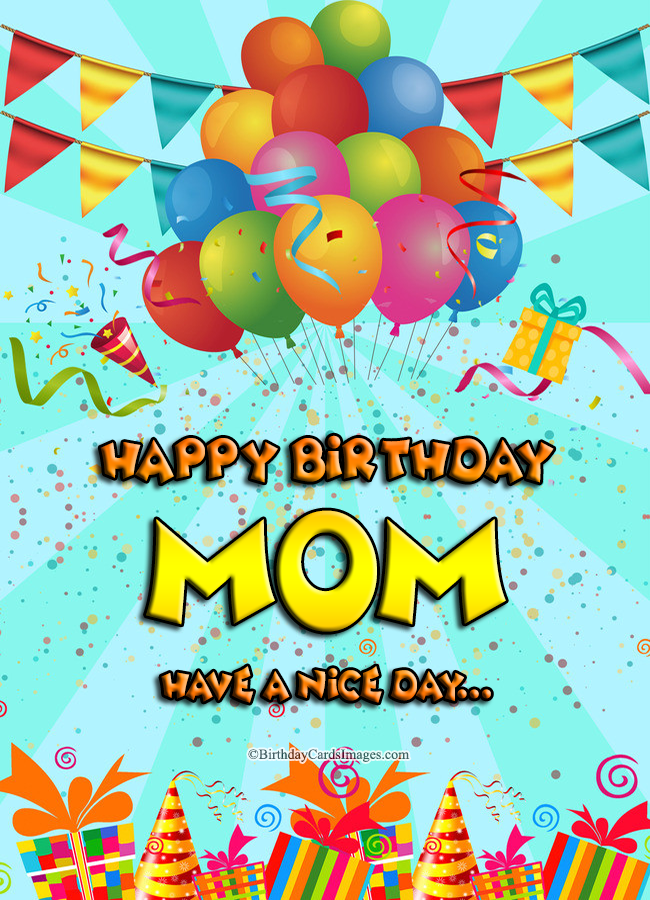 Happy Birthday Mom, have a nice day…